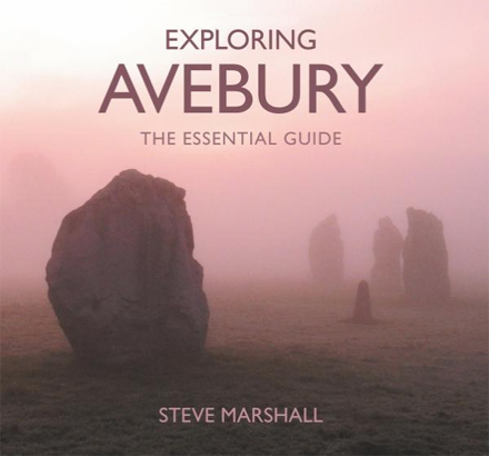 Exploring Avebury The Essential Guide Steve Marshall