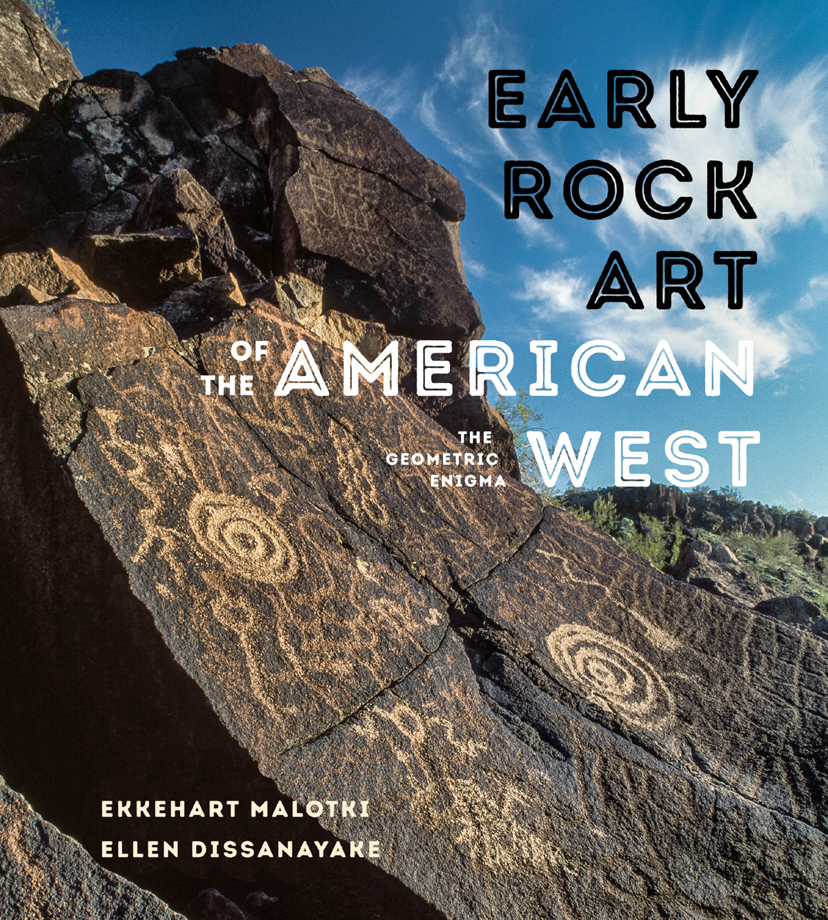 Early Rock Art of the American West: The Geometric Enigma. Rock Art EKKEHART MALOTKI AND ELLEN DISSANAYAKE