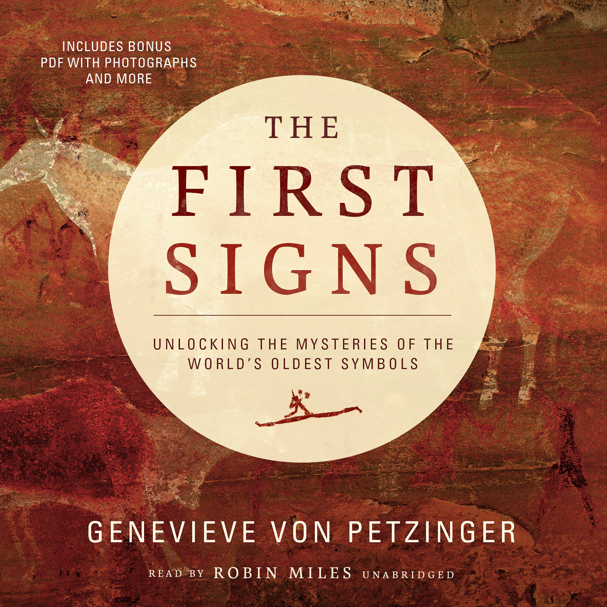 The First Signs: Unlocking the mysteries of the world's oldest symbols by Genevieve von Petzinger