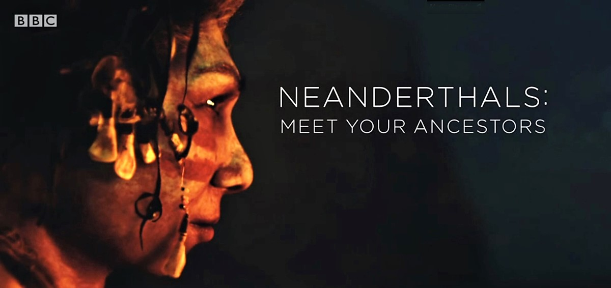 Neanderthals - Meet Your Ancestors BBC Two