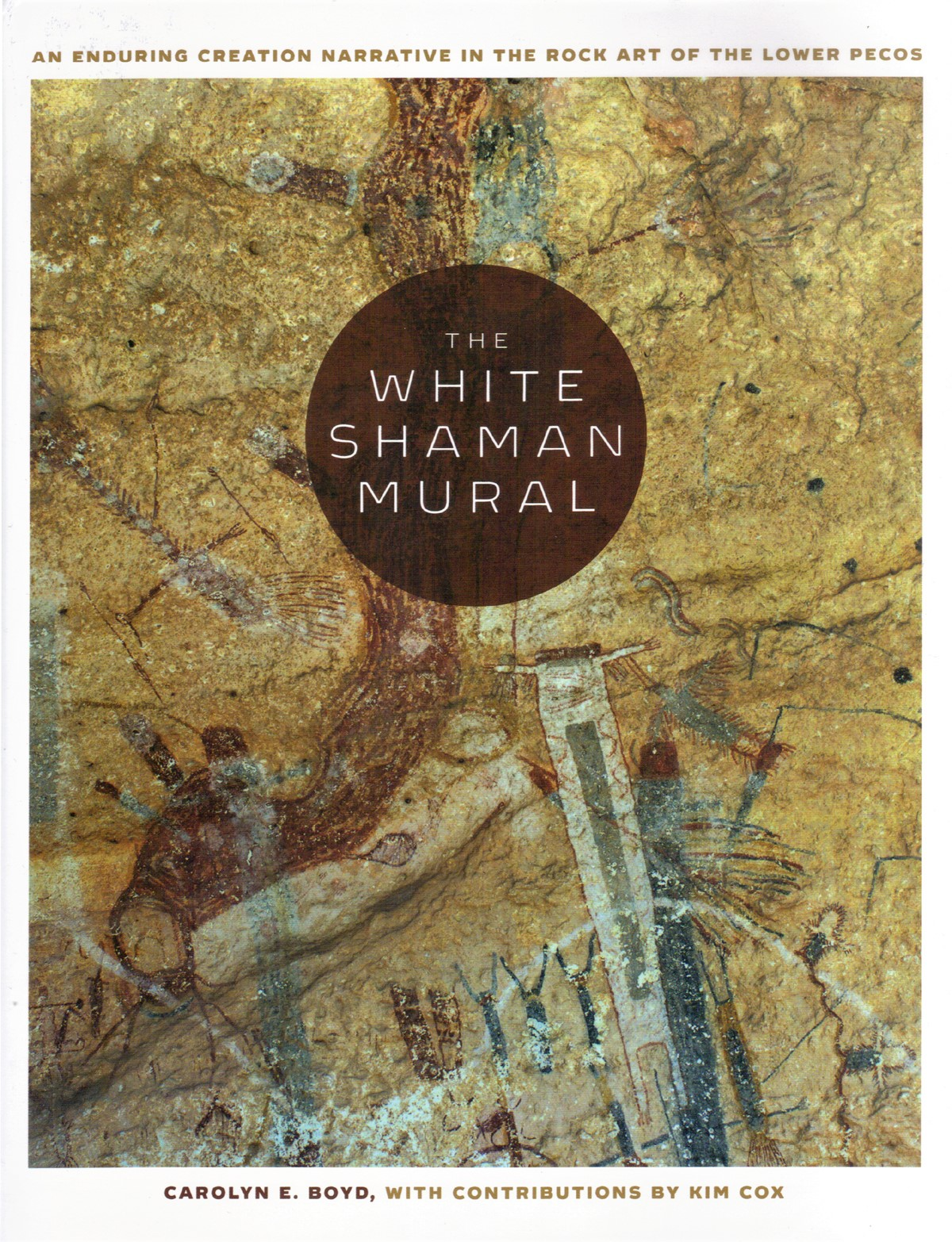 The White Shaman Mural by Carolyn Boyd. Rock art of the Lower Pecos